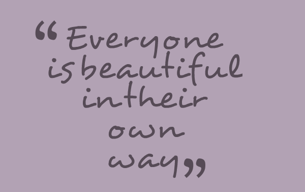 Everyone is beautiful